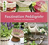 Faszination Peddigrohr: Für Anfänger und Fortgeschrittene (Werkstatt)